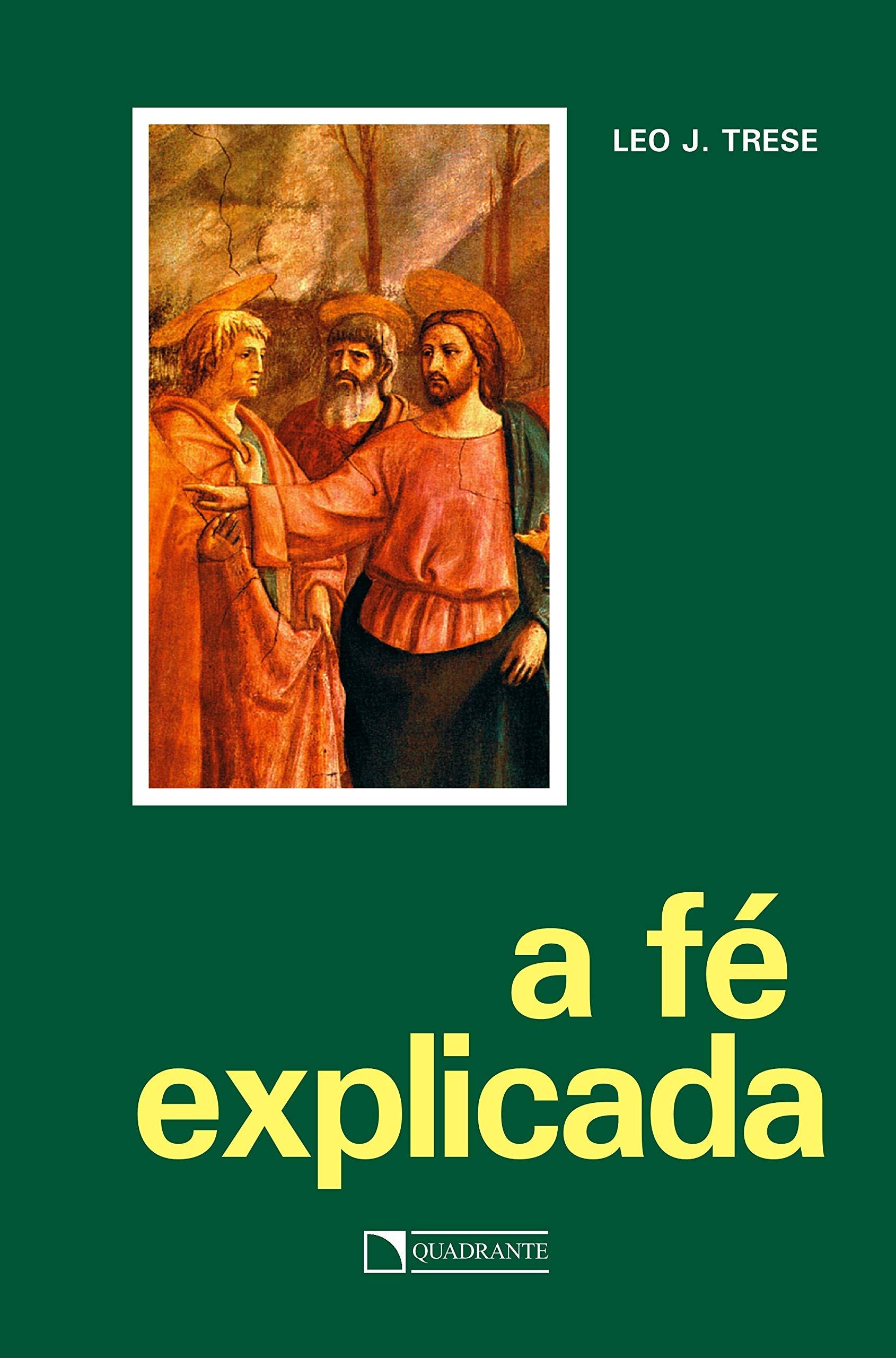 livro-a-fe-explicada-pe-leo-j-trese