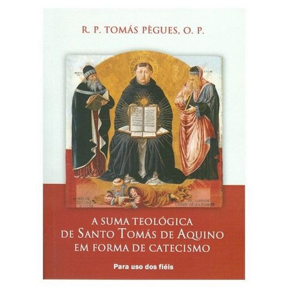 a-suma-teologica-de-santo-tomas-de-aquino-em-forma-de-catecismo